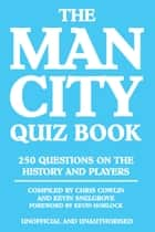 The Man City Quiz Book ebook by Chris Cowlin
