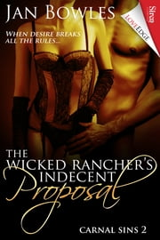 The Wicked Rancher's Indecent Proposal ebook by Jan Bowles