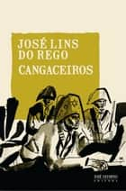 Cangaceiros ebook by José Lins do Rego