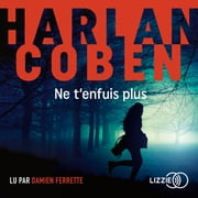 Ne t'enfuis plus livre audio by Harlan COBEN