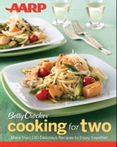 AARP/Betty Crocker Cooking for Two ebook by Betty Crocker