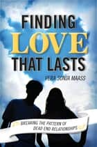 Finding Love that Lasts ebook by Vera Sonja Maas