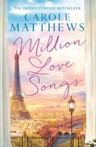Million Love Songs ebook by Carole Matthews