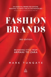 Fashion Brands - Branding Style from Armani to Zara ebook by Mark Tungate