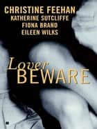 Lover Beware ebook by Christine Feehan, Katherine Sutcliffe, Eileen Wilks,...