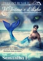 Il Tritone e il Lupo ebook by Samantha M.