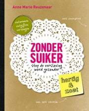 Zonder suiker - stop de verslaving word gezonder ebook by Kobo.Web.Store.Products.Fields.ContributorFieldViewModel