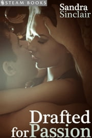 Drafted for Passion ebook by Sandra Sinclair,Steam Books