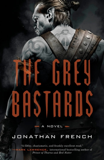 The Grey Bastards - A Novel ebook by Jonathan French