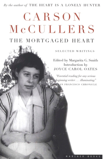 The Mortgaged Heart - Selected Writings ebook by Carson McCullers