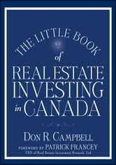 The Little Book of Real Estate Investing in Canada ebook by Don R. Campbell