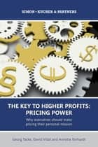 The Key to Higher Profits: Pricing Power ebook by Simon-Kucher & Partners