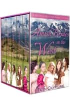 Amish Brides in the West - A Historical Mail Order Bride Collection ebook by Faith Crawford