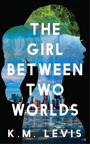 The Girl Between Two Worlds ebook by Kristyn Maslog-Levis