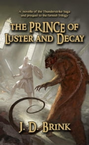 The Prince of Luster and Decay ebook by J. D. Brink