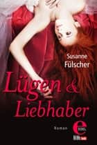 Lügen & Liebhaber ebook by Susanne Fülscher