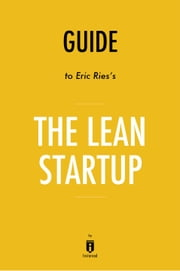 Guide to Eric Ries's The Lean Startup by Instaread ebook by Instaread