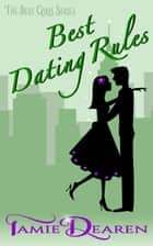 Best Dating Rules - The Best Girls, #2 ebook by Tamie Dearen