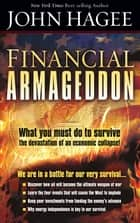 Financial Armageddon - We are in a battle for our very survival... ebook by John Hagee