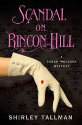 Scandal on Rincon Hill - A Sarah Woolson Mystery ebook by Shirley Tallman