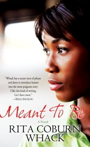 Meant to Be - A Novel ebook by Rita Coburn Whack