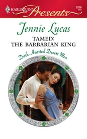 Tamed: The Barbarian King - A Contemporary Royal Romance eBook by Jennie Lucas