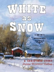 White As Snow - A Christmas Story ebook by Donna Westover Gallup (Author)