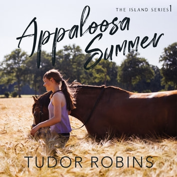Appaloosa Summer audiobook by Tudor Robins