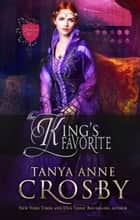 The King's Favorite ebook by Tanya Anne Crosby