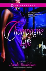 Champagne Life - A Novel ebook by Nicole Bradshaw