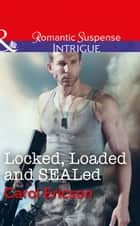 Locked, Loaded And Sealed (Mills & Boon Intrigue) (Red, White and Built, Book 1) ebook by Carol Ericson