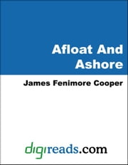 Afloat And Ashore ebook by Cooper, James Fenimore
