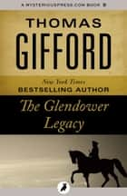 The Glendower Legacy ebook by Thomas Gifford