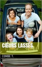 Cœurs lassés eBook by Combe T.