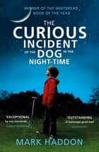 The Curious Incident Of The Dog In The Night-Time ebook by