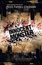 Innocent Monster ebook by Reed Farrel Coleman