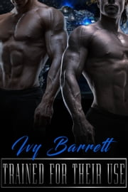 Trained for Their Use ebook by Ivy Barrett