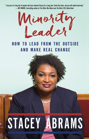 Minority Leader - How to Build Your Future and Make Real Change ebook by Stacey Abrams