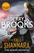 The Skaar Invasion: Book Two of the Fall of Shannara ebook by Terry Brooks