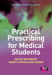 Practical Prescribing for Medical Students ebook by Mrs Helen Bradbury,Barry Strickland Hodge