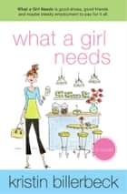 What a Girl Needs - An Ashley Stockingdale Novel ebook by Kristin Billerbeck