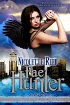 Fae Hunter, A Paranormal Romance/Urban Fantasy (Soulstealer Trilogy #1) ebook by Nicolette Reed