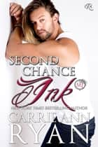 Second Chance Ink - A Bonus Montgomery Ink Romance ebook by Carrie Ann Ryan
