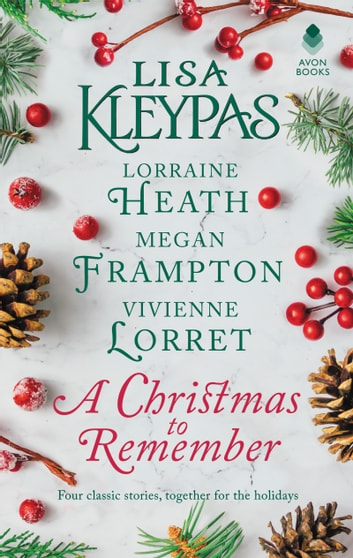 A Christmas to Remember - An Anthology ebook by Lisa Kleypas,Lorraine Heath,Megan Frampton,Vivienne Lorret