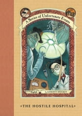 A Series of Unfortunate Events #8: The Hostile Hospital ebook by Lemony Snicket