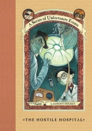 A Series of Unfortunate Events #8: The Hostile Hospital ebook by Lemony Snicket,Brett Helquist,Michael Kupperman