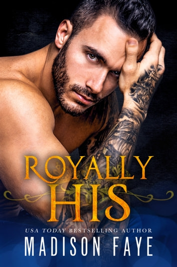 Royally His ebook by Madison Faye
