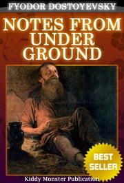 Notes from Underground By Fyodor Dostoyevsky - With Summary and Audio Book Link ebook by Fyodor Dostoyevsky