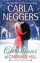 Christmas At Carriage Hill ebook by Carla Neggers