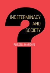Indeterminacy and Society ebook by Russell Hardin